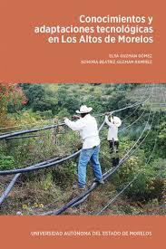 Conocimientos y adaptaciones tecnológicas en los Altos de Morelos