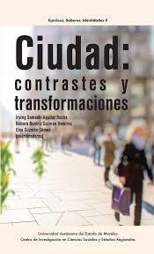 Cuidad Contrastes y Transformaciones