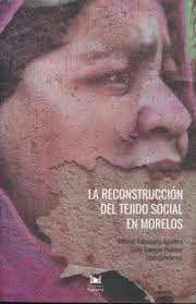 La reconstrucción del tejido social en Morelos
